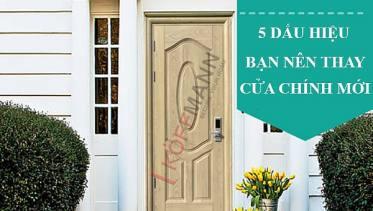5 dấu hiệu bạn nên thay cửa đi chính mới ngay